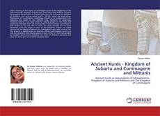 Bookcover of Ancient Kurds - Kingdom of Subartu and Commagene and Mittanis