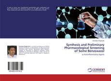 Bookcover of Synthesis and Preliminary Pharmacological Screening of Some Benzoxazol