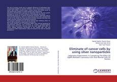 Buchcover von Eliminate of cancer cells by using silver nanoparticles
