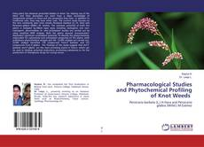 Bookcover of Pharmacological Studies and Phytochemical Profiling of Knot Weeds