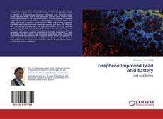 Bookcover of Graphene Improved Lead Acid Battery