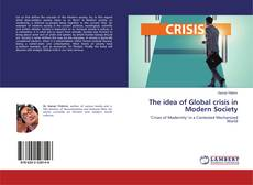Bookcover of The idea of Global crisis in Modern Society