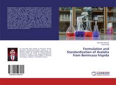 Bookcover of Formulation and Standardization of Avaleha from Benincasa hispida