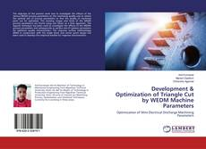 Bookcover of Development & Optimization of Triangle Cut by WEDM Machine Parameters