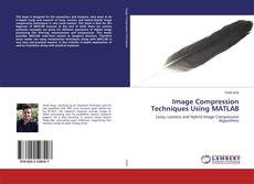 Image Compression Techniques Using MATLAB kitap kapağı