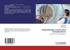 Bookcover of Radiotherapy and Its Oral Complications