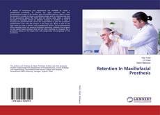 Retention In Maxillofacial Prosthesis kitap kapağı
