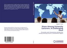 Bookcover of Stress Among University Lecturers: A Challenging Issue
