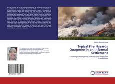 Bookcover of Typical Fire Hazards Quagmire in an Informal Settlement