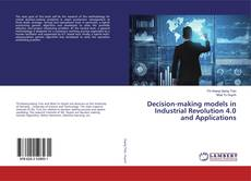 Bookcover of Decision-making models in Industrial Revolution 4.0 and Applications