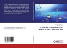 Bookcover of Structure and Dynamics of Water around Biomolecules