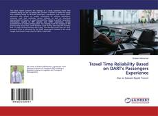 Bookcover of Travel Time Reliability Based on DART's Passengers Experience