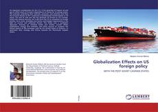 Bookcover of Globalization Effects on US foreign policy