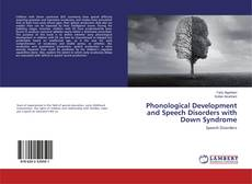 Обложка Phonological Development and Speech Disorders with Down Syndrome