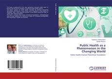 Bookcover of Public Health as a Phenomenon in the Changing World