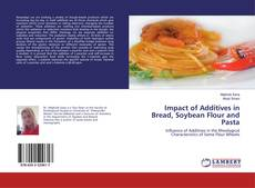 Bookcover of Impact of Additives in Bread, Soybean Flour and Pasta