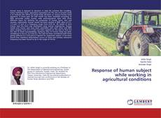 Response of human subject while working in agricultural conditions的封面