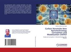 Bookcover of Carbon Nanotube New Nanotechnology Conception and Modelization CNTFET