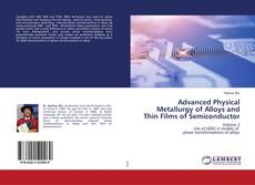 Bookcover of Advanced Physical Metallurgy of Alloys and Thin Films of Semiconductor
