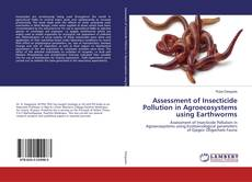Copertina di Assessment of Insecticide Pollution in Agroecosystems using Earthworms