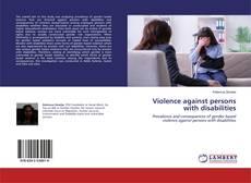 Borítókép a  Violence against persons with disabilities - hoz