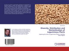 Couverture de Diversity, Distribution and Domestication of Leguminous Plants