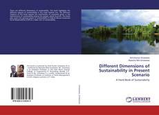 Bookcover of Different Dimensions of Sustainability in Present Scenario