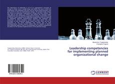 Обложка Leadership competencies for implementing planned organizational change