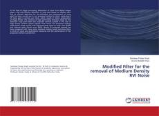 Capa do livro de Modified Filter for the removal of Medium Density RVI Noise