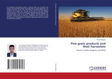 Copertina di Fine grain products and their harvesters