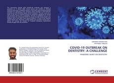 Bookcover of COVID-19 OUTBREAK ON DENTISTRY: A CHALLENGE