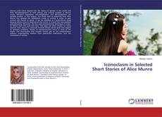 Couverture de Iconoclasm in Selected Short Stories of Alice Munro