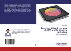 Bookcover of Experiment Based Learning of 8085 and 8051 micro controllers