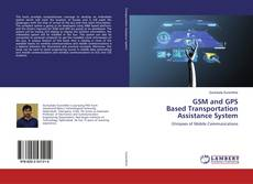 Copertina di GSM and GPS Based Transportation Assistance System