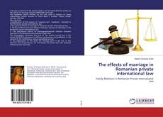 Bookcover of The effects of marriage in Romanian private international law