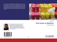 Bookcover of Fruit Juices as Medicine