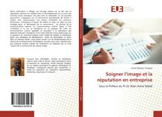 Bookcover of Soigner l'image et la réputation en entreprise