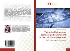 Couverture de Thérapie Génique:une technologie bouleversant le marché pharmaceutique