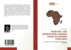 Bookcover of CNDD-FDD : UNE CONTESTATION A DOUBLE VISAGE AU BURUNDI (1993-2003)