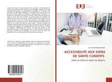 Bookcover of ACCESSIBILITE AUX SOINS DE SANTE CURATIFS