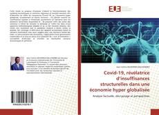 Bookcover of Covid-19, révélatrice d'insuffisances structurelles dans une économie hyper globalisée