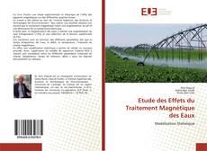 Bookcover of Etude des Effets du Traitement Magnétique des Eaux