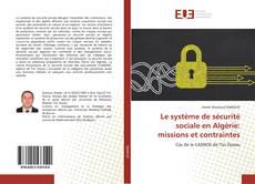 Portada del libro de Le système de sécurité sociale en Algérie: missions et contraintes