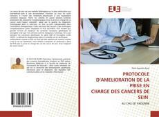 PROTOCOLE D'AMELIORATION DE LA PRISE EN CHARGE DES CANCERS DE SEIN kitap kapağı