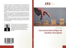 Copertina di Les succursales belges de sociétés étrangères