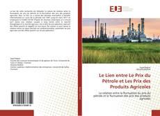Couverture de Le Lien entre Le Prix du Pétrole et Les Prix des Produits Agricoles