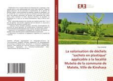 Bookcover of La valorisation de déchets 'sachets en plastique' applicable à la localité Mutoto de la commune de Matete, Ville de Kinshasa