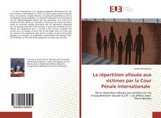 La répartition allouée aux victimes par la Cour Pénale Internationale kitap kapağı