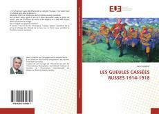 Bookcover of LES GUEULES CASSÉES RUSSES 1914-1918