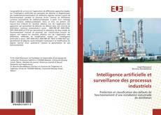 Couverture de Intelligence artificielle et surveillance des processus industriels